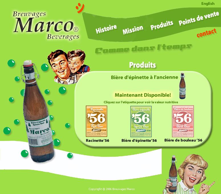 Les Breuvages Marco  inc. - Breuvages Marco - Les Breuvages Marco inc., fut établit en 1999 par père et fils. La compagnie a commencé à faire de la bière d'épinette à l'ancienne comme passe-temps dans un petit emplacement utilisant de la machinerie artisanale et fait maison pour l'embouteillage et le lavage. À ce moment, Les Breuvages Marco avait seulement quelques clients et produisions environs 200 bouteilles par semaine.<br><br>Quatre ans plus tard, soit en 2003, nous remplissions plus de 10 000 bouteilles par semaine avec des machines de haute technologie pour nos quelques 300 clients à et autour de Montréal, avec le potentiel d'agrandir avec le marché.